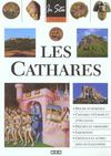 Les Cathares : Dogme et Hérésies - Cathares d'Europe et d'Occitanie - Prêches et Croisades - Inquisition - Châteaux et autres sites en Languedoc.
