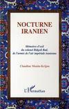 Nocturne iranien ; mémoires d'exil du colonel bidgoli rad, de l'armée de l'air impériale iranienne
