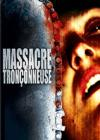 DVD &amp; Blu-ray - Massacre  La Trononneuse