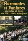 Harmonies et fanfares ; en Indre-et-Loire du XIX siècle à nos jours