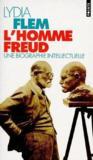 L'homme Freud ; une biographie intellectuelle