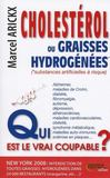 Cholestérol ou graisses hydrogénées ; qui est le vrai coupable ?