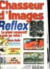CHASSEUR D'IMAGES , le magazine de l'amateur et du débutant N° 204 - REFLEX, LE GRAND COMPAATIF DE TOUS LES REFLEX - PRATIQUE: TOUT SUR LE FLOU...