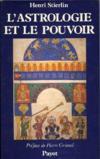 L' astrologie et le pouvoir. De Platon Newton
