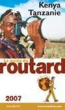 Guide Du Routard ; Kenya Tanzanie (Edition 2007)