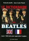 Le dictionnaire des beatles - leurs 1802 mots pour apprendre l'anglais