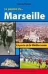 La passion de...Marseille ; la porte de la méditerranée