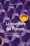 La nourriture des français ; de la maîtrise du feu... aux années 2030