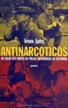 Livres - Antinarcoticos ; au coeur des unités de police antidrogue en Colombie