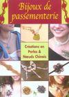 Bijoux de passementerie. creations en perles et noeuds chinois
