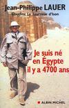 Je suis ne en egypte il y a 4700 ans