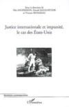 Justice internationale et impunité, le cas des Etats-Unis
