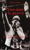 Vous aurez la guerre 1938-2008 ; généalogie du renoncement ; essai sur l'esprit de Munich d'hier et de demain