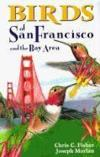 Livres - Birds Of San Francisco : And The Bay Area