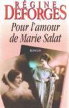 Livres - Pour l'amour de Marie Salat (Les trésors de la littérature)