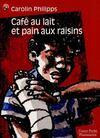 Cafe Au Lait Et Pain Aux Raisins (Anc Ed)