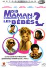 DVD &amp; Blu-ray - Dis Maman, Comment On Fait Les Bbs ?