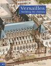 Livres - Versailles ; Building The Chateau