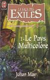La Saga Des L'Exiles T.1 Le Pays Multicolore