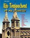 Ain-Temouchent De Ma Jeunesse