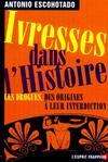 Livres - Ivresses dans l'histoire ; les drogues des origines à leur interdiction