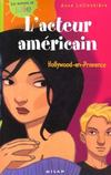 Livres - L'acteur americain ; hollywood-en-provence