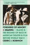 Livres - Forgeries Of Memory And Meaning : Blacks And The Regimes Of Race In American Theater And Film Before World War Ii