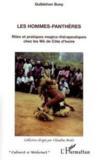 Les hommes-panthères ; rites et pratiques magico-thérapeutiques chez les wè de côte d'ivoire