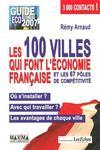 Guide éco-business 2007 ; les 100 villes qui font l'économie française et les 67 pôles de compétitivité