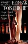 Livres - Her-back &quot;pois chiche&quot; ; visage vivant de l'ancienne Egypte