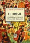 Le Bresil - Tome I - Venezuela Colombe Equateur Guyanes