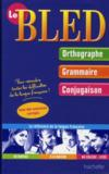 Bled ; Orthographe, Grammaire, Conjugaison