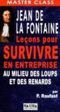 Jean de la Fontaine ; leçons pour survivre en entreprise au milieu des loups et des renards