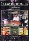 Le pays des fromages ; la Franche-Comté
