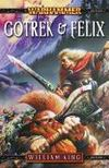 Livres - Gotrek &amp; Felix: The First Omnibus