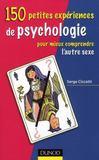 100 Petites Experiences De Psychologie Pour Mieux Comprendre L'Autre Sexe
