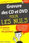 La Gravure Des Cd Et Des Dvd Pour Les Nuls