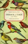 Oiseaux De Cage Et De Voliere