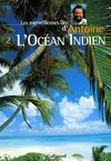 Livres - L'Ocean Indien T.2 ; Les Merveilleuses Iles D'Antoine
