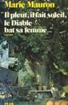 Il Pleut, Il Fait Soleil, Le Diable Bat Sa Femme...