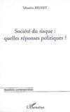 Société du risque ; quelles réponses politiques ?
