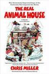 Livres - The Real Animal House : The Awesomely Depraved Saga Of The Fraternity That Inspired The Movie