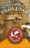 Les Guides Villages ; Alpes De Haute Provence