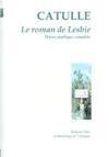 Le Roman De Lesbie (Oeuvre Poetique Complete)
