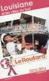 GUIDE DU ROUTARD ; Louisiane et les villes du sud (édition 2015)