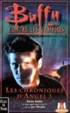 Buffy Contre Les Vampires ; Les Chroniques D'Angel T.3