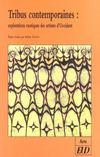 Tribus Contemporaines ; Explorations Exotiques Des Artistes D'Orient