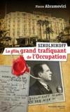 Livres - Szkolnikoff, le plus grand trafiquant de l'Occupation