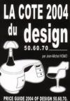 La cote 2004 du design 50.60.70 ; price guide 2004 of design 50.60.70