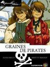 Pavillon noir t.1 ; graines de pirates